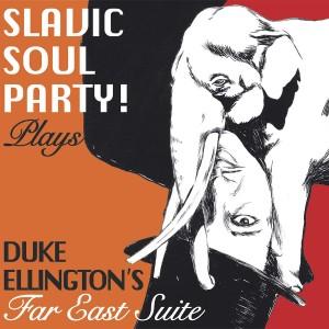 Slavic Soul Party Far East Suite